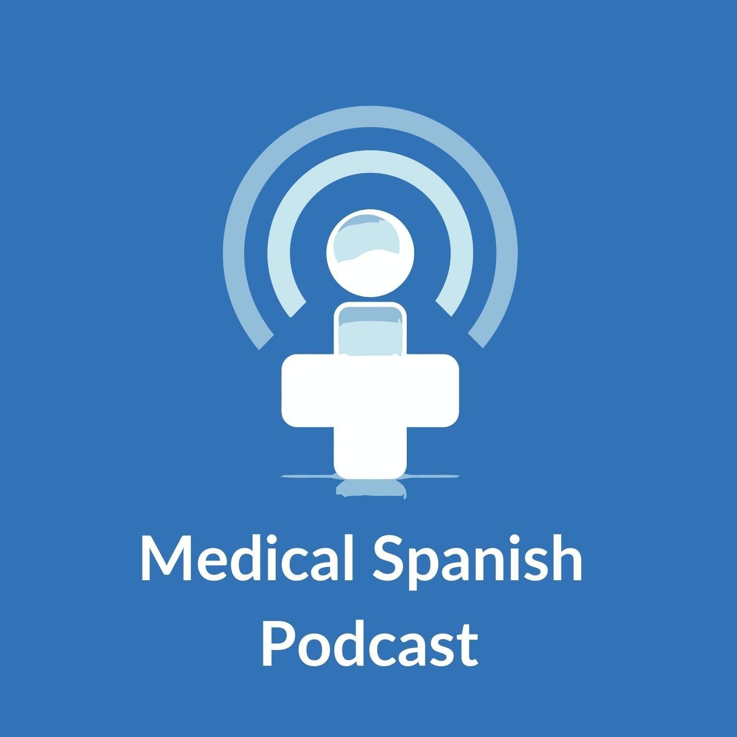 Medical Spanish Podcast
